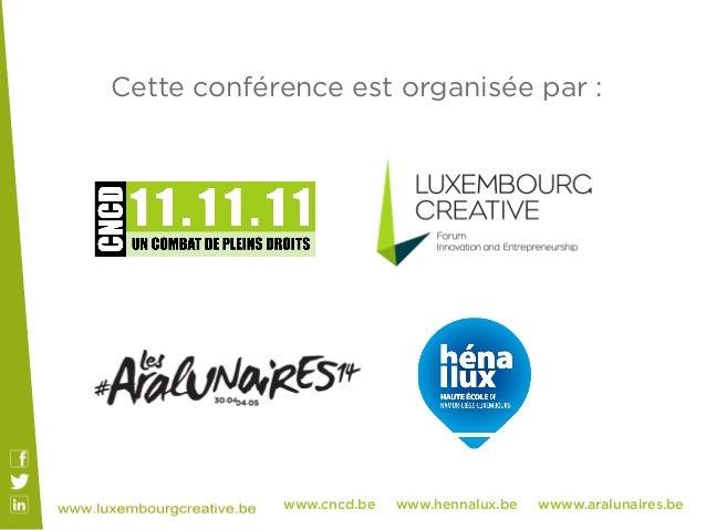 www.cncd.be www.hennalux.be wwww.aralunaires.be Cette conférence est organisée par :