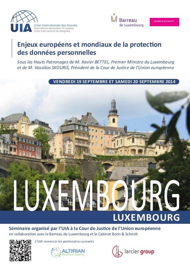 enjeux européens et mondiaux de la protection des données personnelles Sous les Hauts Patronages de M. Xavier BETTEL, Prem...