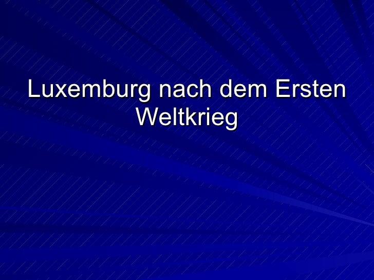 Luxemburg nach dem Ersten Weltkrieg