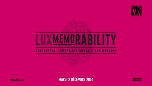 LUXMEMORABILITY, QUEL MODE D'EMPLOI ? A la recherche de l'effet « madeleine de Proust » dans la communication de luxe AUTE...