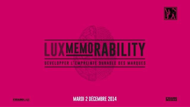 LUXMEMORABILITY, QUEL MODE D'EMPLOI ?  A la recherche de l'effet « madeleine de Proust » dans la communication de luxe  AU...