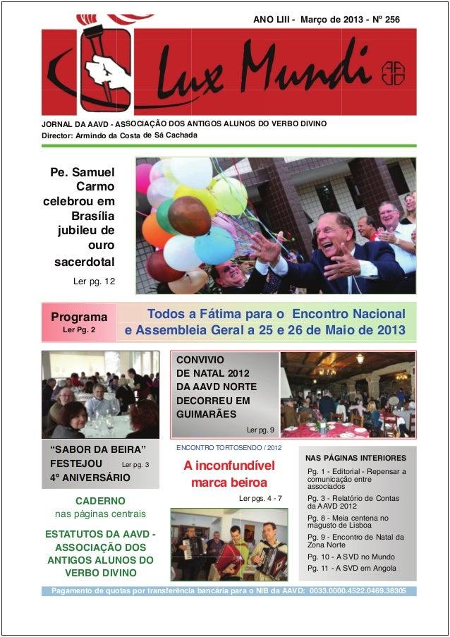 ANO LIII - Março de 2013 - Nº 256JORNAL DA AAVD - ASSOCIAÇÃO DOS ANTIGOS ALUNOS DO VERBO DIVINODirector: Armindo da Costa ...