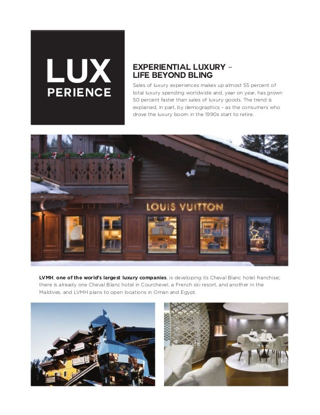 LUX PERIENCE  Experiential luxury – life beyond bling Sales of luxury experiences makes up almost 55 percent of total luxu...