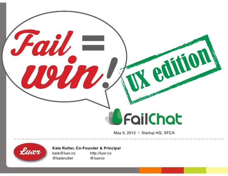 Fail =win!                                     UX e             di ti on                                 May 9, 2012 • Sta...