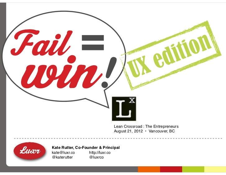 LUXr at Lean Crossroads, the Entrepreneurs : Vancouver, BC [08/22/2012]
