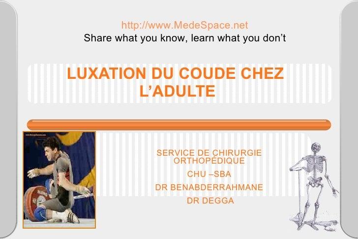 LUXATION DU COUDE CHEZ  L'ADULTE <ul><ul><ul><ul><ul><li>SERVICE DE CHIRURGIE ORTHOPÉDIQUE </li></ul></ul></ul></ul></ul><...