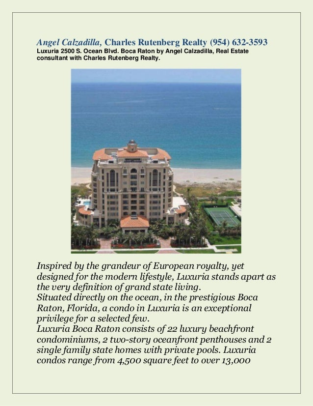 Angel Calzadilla, Charles Rutenberg Realty (954) 632-3593 Luxuria 2500 S. Ocean Blvd. Boca Raton by Angel Calzadilla, Real...