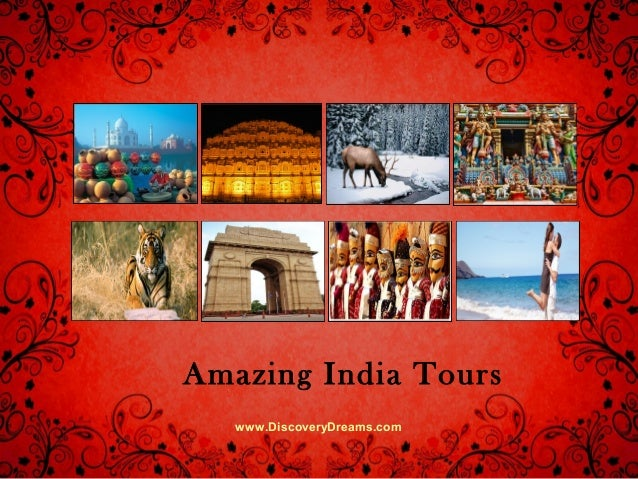 www.DiscoveryDreams.com Amazing India Tours