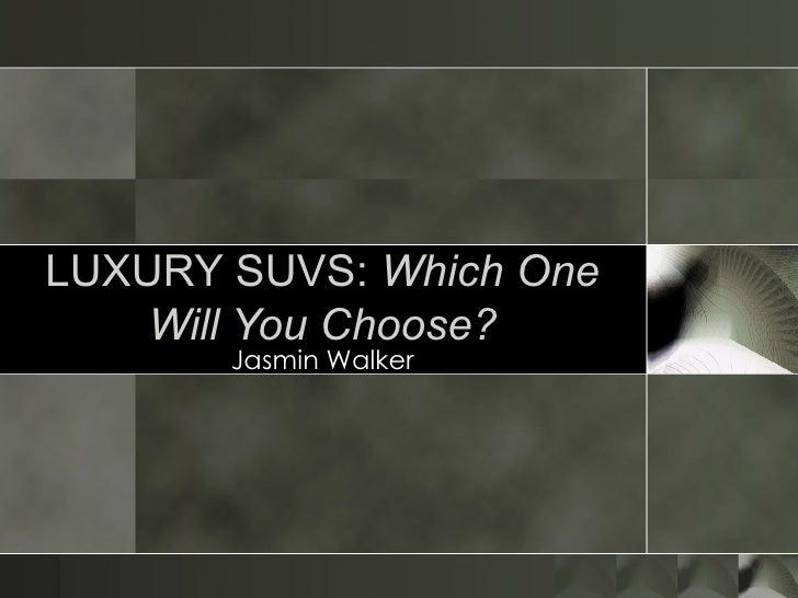 Luxury Suvs Jasminwalker