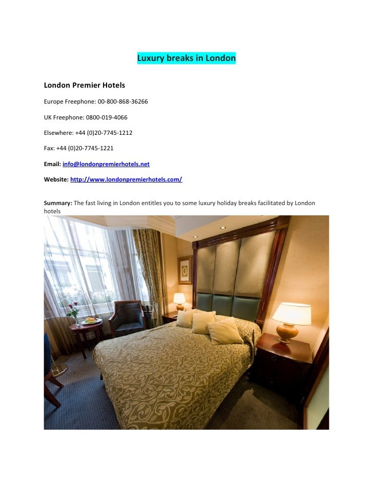 Luxury breaks in LondonLondon Premier HotelsEurope Freephone: 00-800-868-36266UK Freephone: 0800-019-4066Elsewhere: +44 (0...