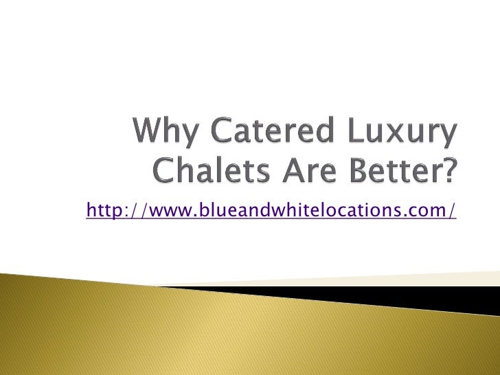 Luxury chalets