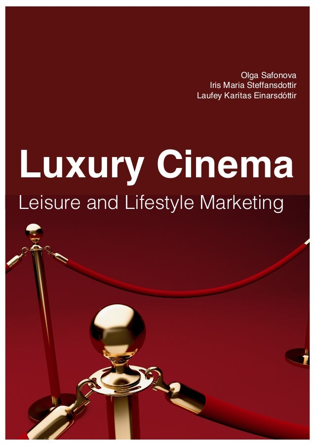 Luxury cinema leisureandlifestylemarketing