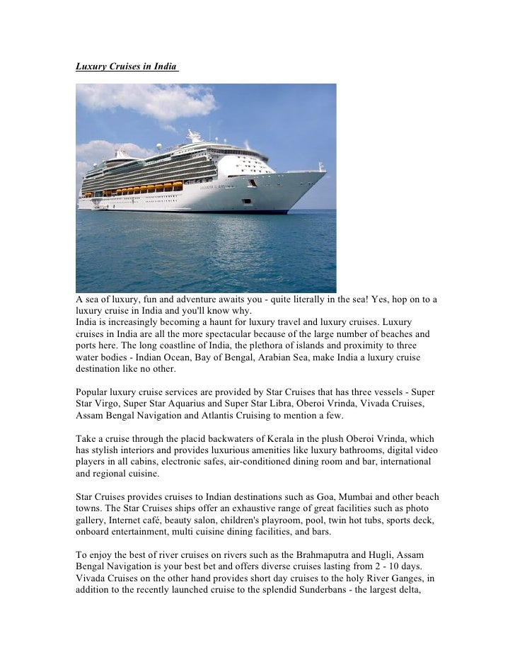 Luxury Cruises in India     A sea of luxury, fun and adventure awaits you - quite literally in the sea! Yes, hop on to a l...