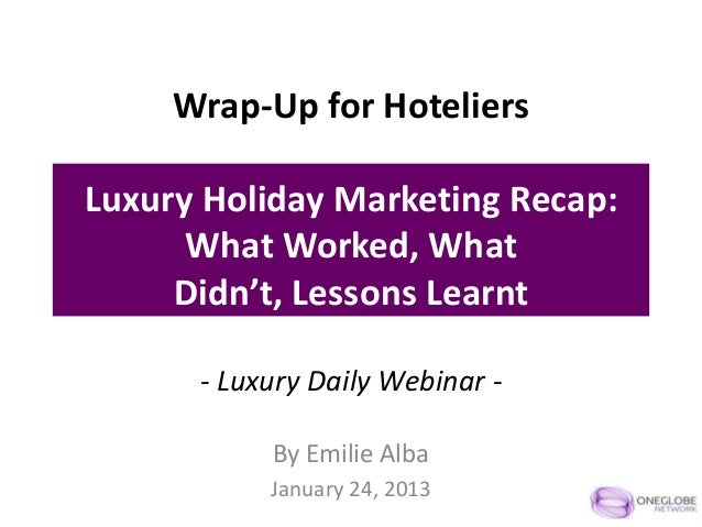 Wrap-Up for HoteliersLuxury Holiday Marketing Recap:      What Worked, What     Didn't, Lessons Learnt      - Luxury Daily...