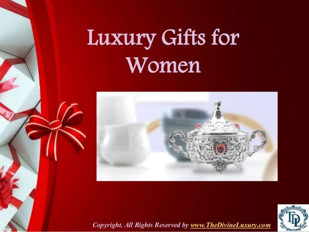 Luxury gifts for women for Luxury gift for women