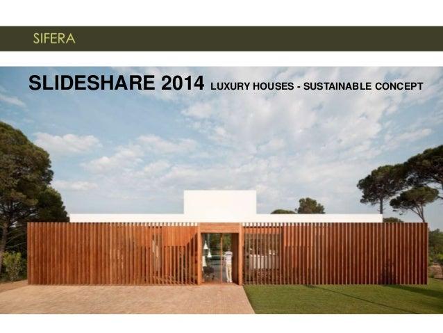 SLIDESHARE 2014 LUXURY HOUSES - SUSTAINABLE CONCEPT
