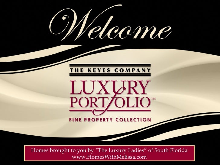 """Homes brought to you by """"The Luxury Ladies"""" of South Florida www.HomesWithMelissa.com"""