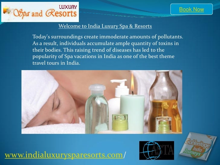 Book Now                Welcome to India Luxury Spa & Resorts      Todays surroundings create immoderate amounts of pollut...