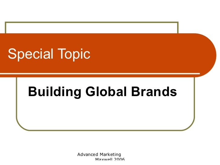 Special Topic Building Global Brands