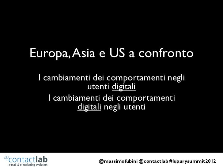 Europa, Asia e US a confronto I cambiamenti dei comportamenti negli               utenti digitali    I cambiamenti dei com...