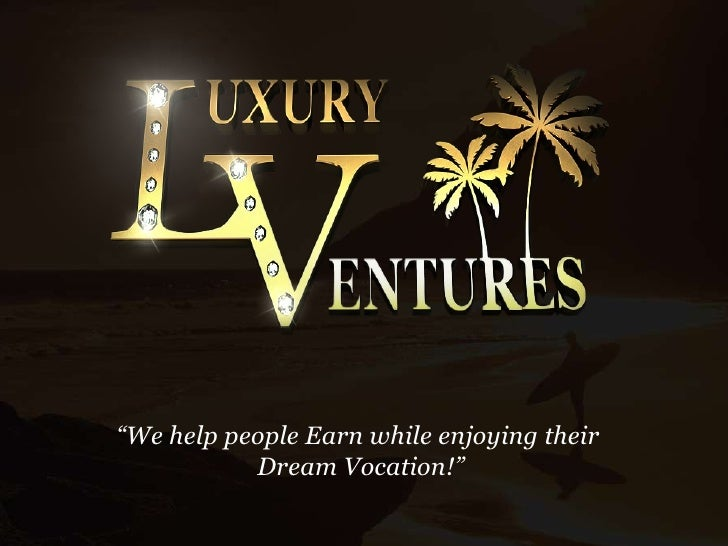 """"""" We help people Earn while enjoying their  Dream Vocation!"""""""