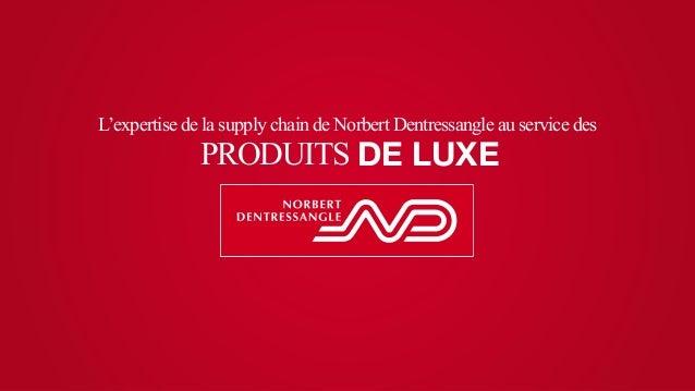 L'expertise de la supply chain de Norbert Dentressangle au service des  PRODUITS DE LUXE