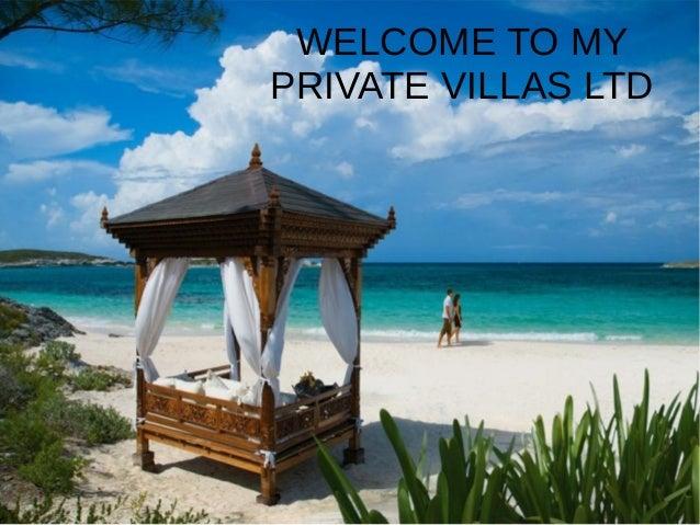 WELCOME TO MYPRIVATE VILLAS LTD