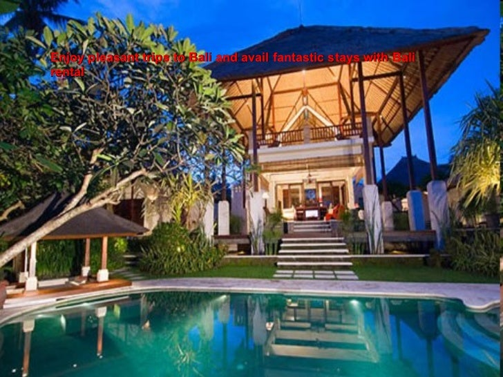 Enjoy pleasant trips to Bali and avail fantastic stays with Bali rental