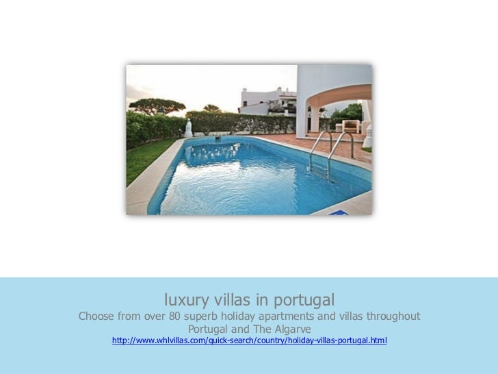 luxury villas in portugalChoose from over 80 superb holiday apartments and villas throughout                     Portugal ...