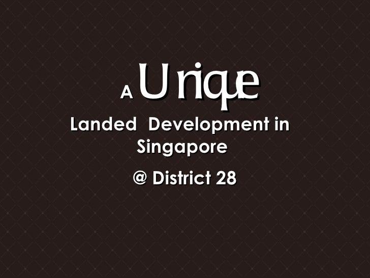 A  Unique @ District 28 Landed  Development in  Singapore