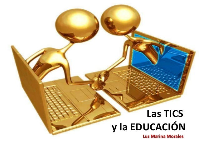 Luz Marina Morales Las TICS y la EDUCACIÓN