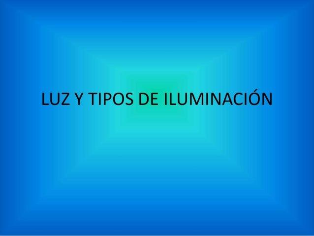 Luz y tipos de iluminacion - Tipos de iluminacion ...