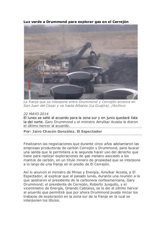Luz verde a Drummond para explorar gas en el Cerrejón La franja que se interpone entre Drummond y Cerrejón arranca en San ...