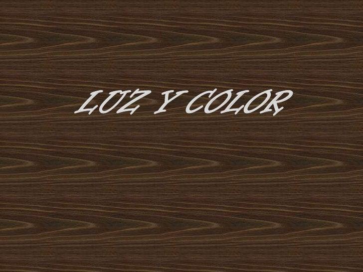 Luz y color <br />