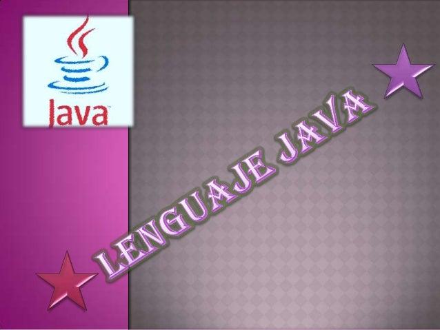Creador de java lenguaje de programación James Gosling Sun Microsystems Oracle plataforma Java