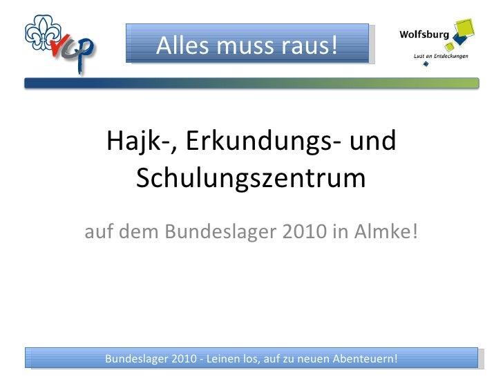 Hajk-, Erkundungs- und Schulungszentrum auf dem Bundeslager 2010 in Almke!