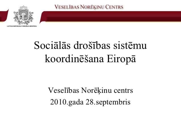 2010 - Sociālās drošības sistēmu koordinēšana Eiropā