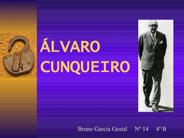 ÁLVARO CUNQUEIRO Bruno García Gestal  Nº 14  4º B