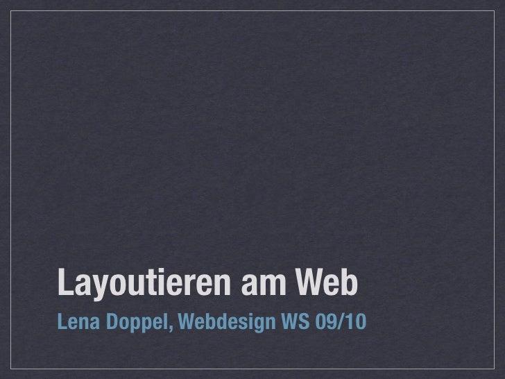 Layoutieren am Web Lena Doppel, Webdesign WS 09/10