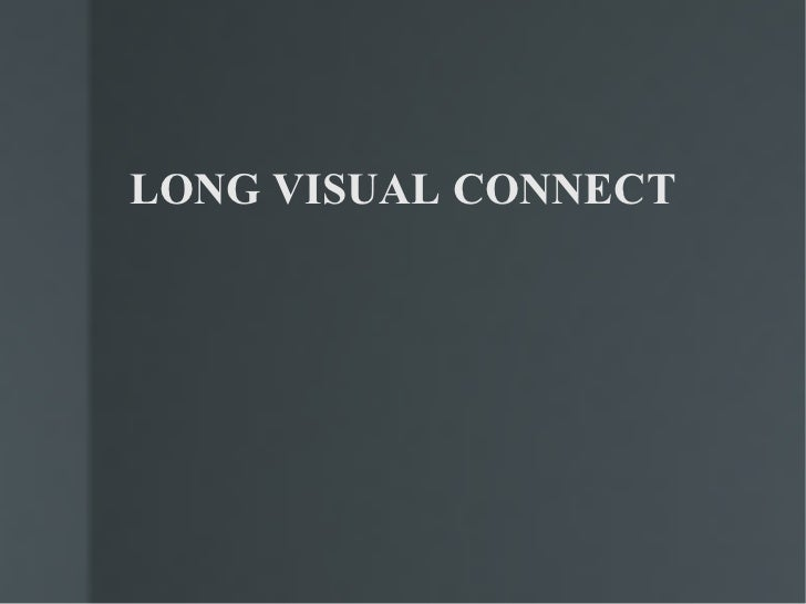 LONG VISUAL CONNECT