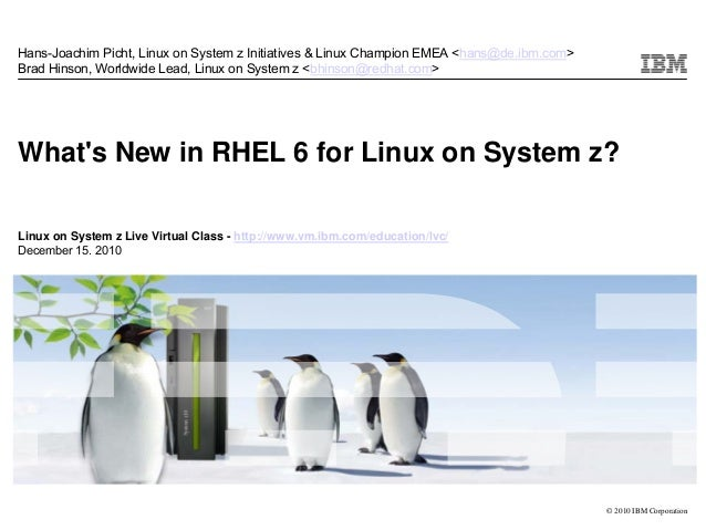 What's New in RHEL 6 for Linux on System z?