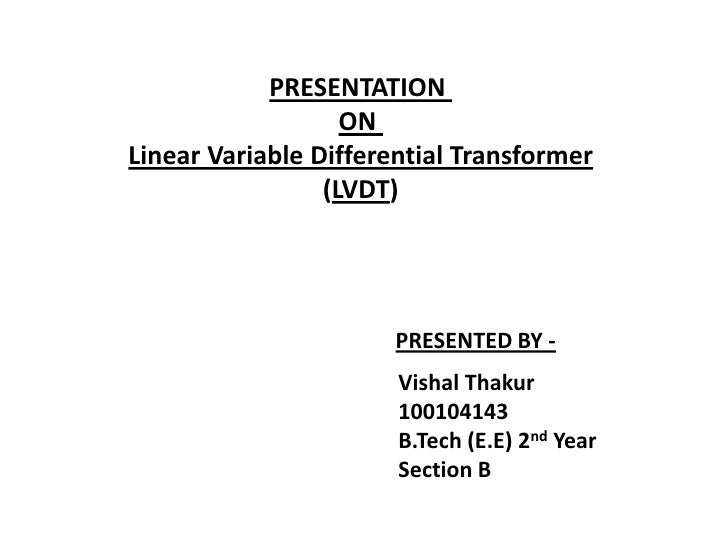 PRESENTATION                   ONLinear Variable Differential Transformer                 (LVDT)                      PRES...
