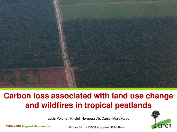 Carbon loss associated with land use change     and wildfires in tropical peatlands                        Louis Verchot, ...