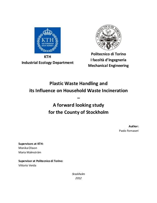 KTH Industrial Ecology Department Politecnico di Torino I facoltà d'Ingegneria Mechanical Engineering Plastic Waste Handli...