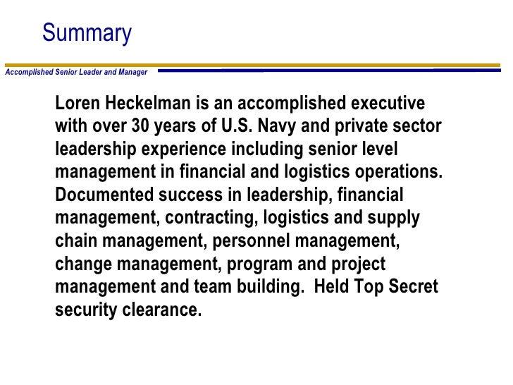 <ul><li>Loren Heckelman is an accomplished executive </li></ul><ul><li>with over 30 years of U.S. Navy and private sector ...
