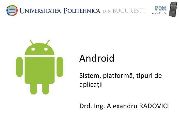 Prezentare generala a platformei Android