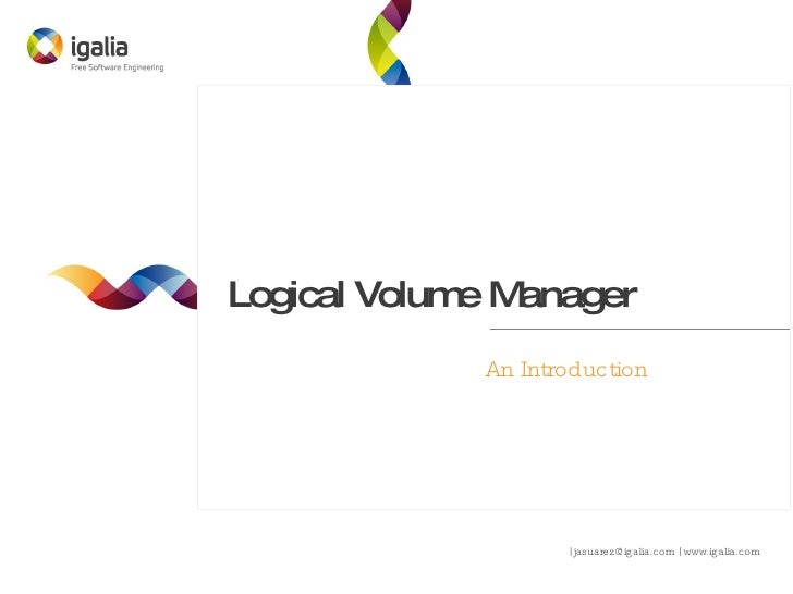Logical Volume Manager. An Introduction