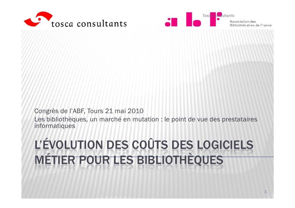 Tosca consultants     Congrès de l'ABF, Tours 21 mai 2010 Les bibliothèques, un marché en mutation : le point de vue des p...