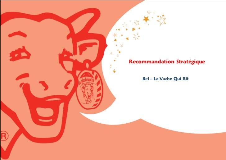 1Recommandation Stratégique    Bel – La Vache Qui Rit