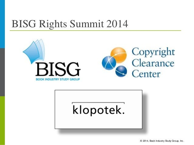 © 2014, Book Industry Study Group, Inc. BISG Rights Summit 2014